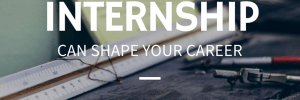 unpaid internship shapes your career