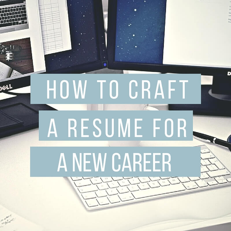 craft a resume for a career change